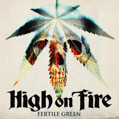 Fertile Green by High On Fire