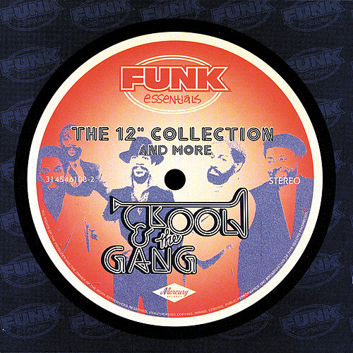 The 12' Collection And More (Funk Essentials) by Kool & the Gang