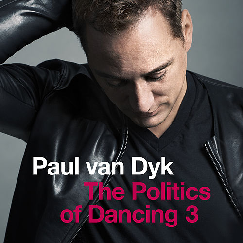 The Politics Of Dancing 3 de Paul Van Dyk