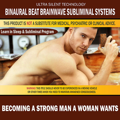 Becoming a Strong Man a Woman Wants: Combination of