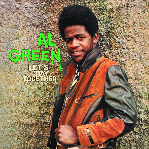 Let's Stay Together by Al Green