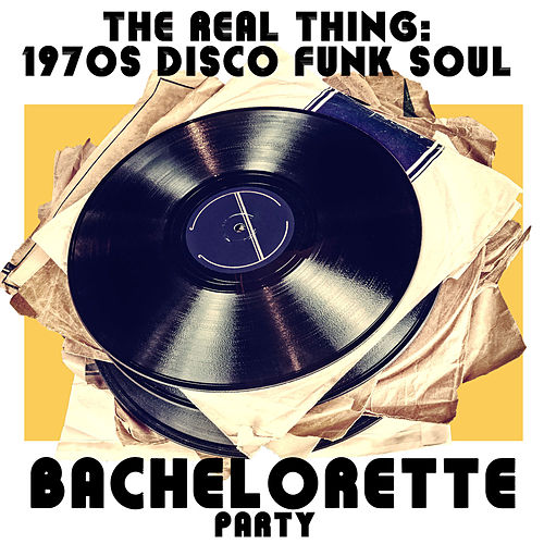 1970's Disco Funk Soul Bachelorette Party Music Including the Real Thing, Dance with Me, Love Business, Party Freaks, And Make Me Feel Like a Woman! by Various Artists