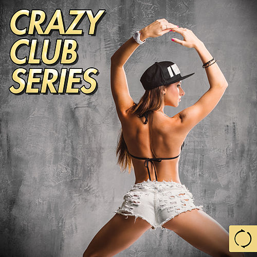 Crazy Club Series by Various Artists
