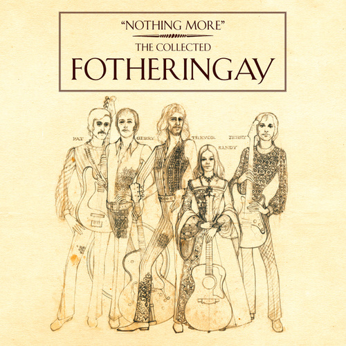 Nothing More - The Collected Fotheringay by Fotheringay