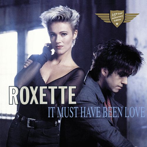 It Must Have Been Love de Roxette