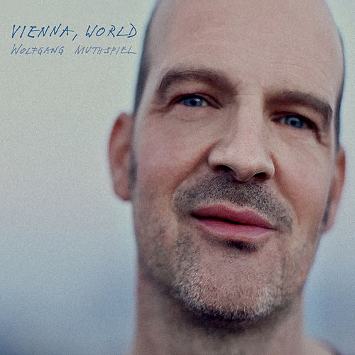 Vienna, World by Wolfgang Muthspiel