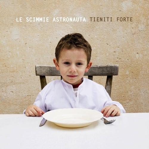 Tieniti Forte by Le Scimmie Astronauta
