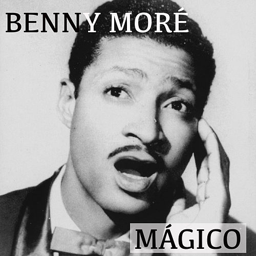Benny Moré Mágico de Various Artists