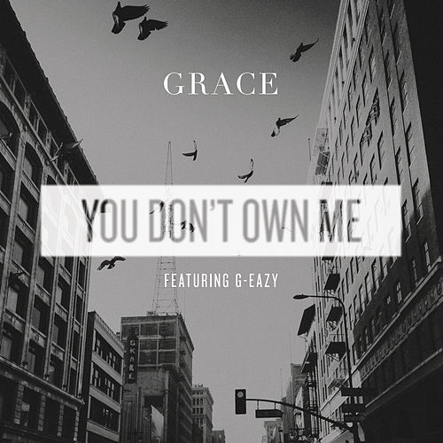 You Don't Own Me van Grace