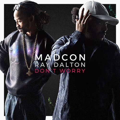 Don't Worry (feat. Ray Dalton) de Madcon
