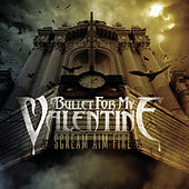 Scream Aim Fire by Bullet For My Valentine