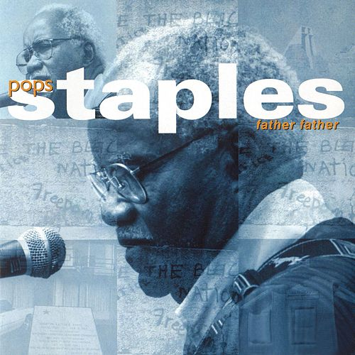 Father Father by Pops Staples