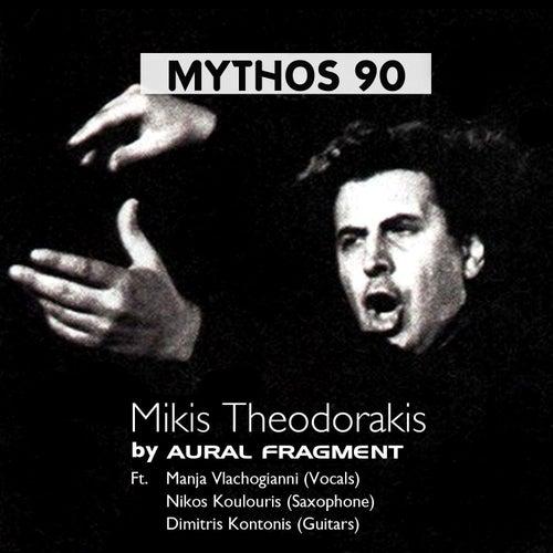 Mythos 90: Mikis Theodorakis by Aural Fragment