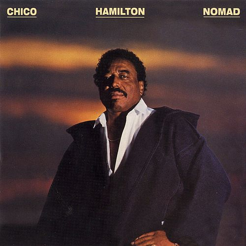 Nomad by Chico Hamilton
