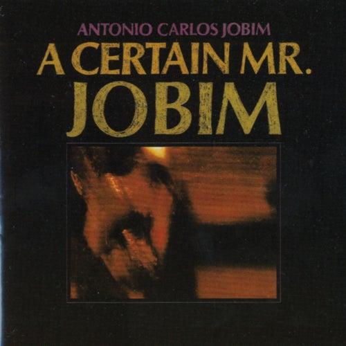 A Certain Mr. Jobim by Antônio Carlos Jobim (Tom Jobim)