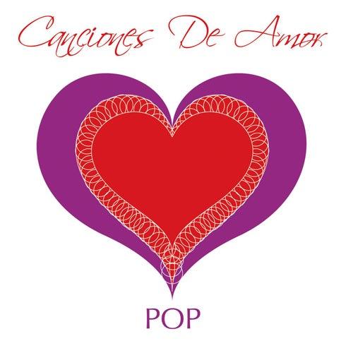 Canciones De Amor - Pop de Various Artists