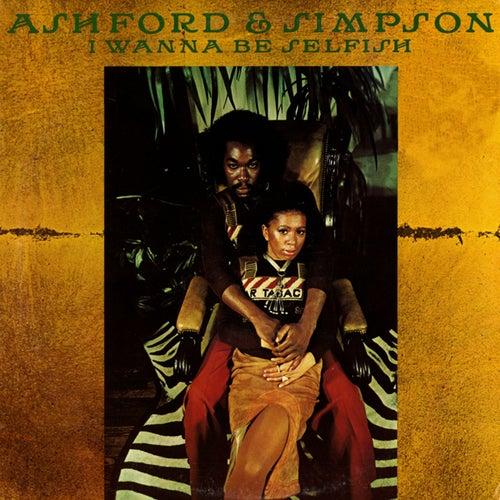 I Wanna Be Selfish by Ashford and Simpson