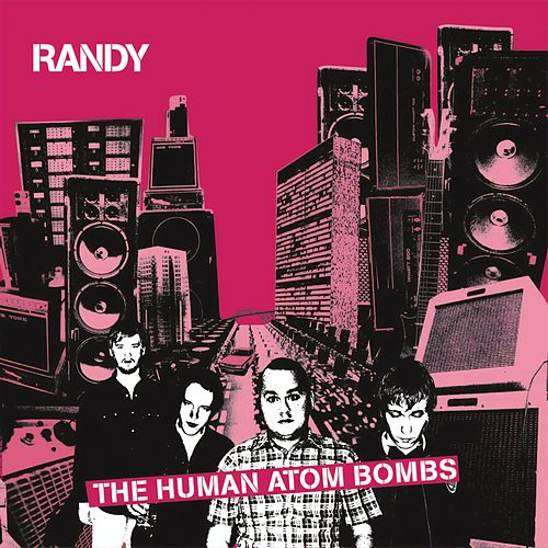 The Human Atom Bombs de Randy
