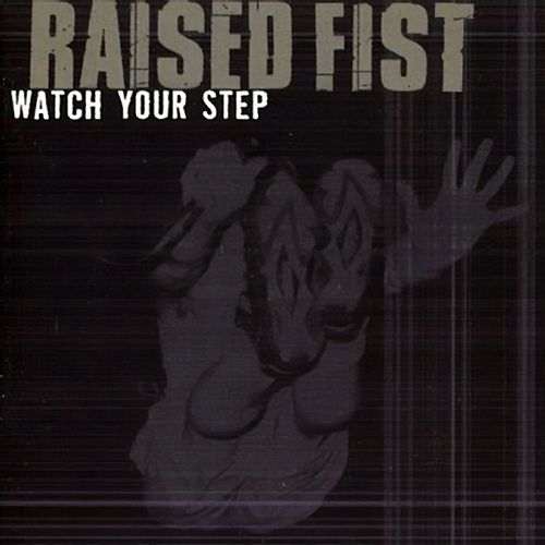 Watch Your Step by Raised Fist