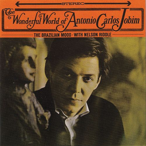 The Wonderful World Of Antonio Carlos Jobim von Antônio Carlos Jobim (Tom Jobim)