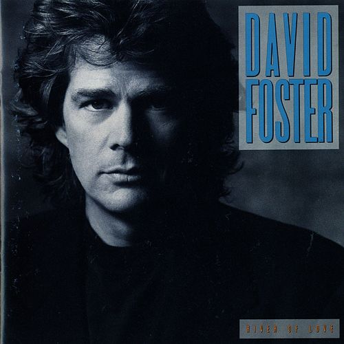 River Of Love von David Foster