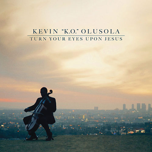 Turn Your Eyes Upon Jesus de Kevin Olusola