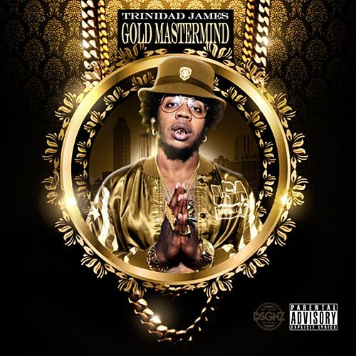 Gold Mastermind van Trinidad James