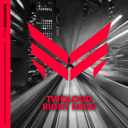 Right Now by Twoloud