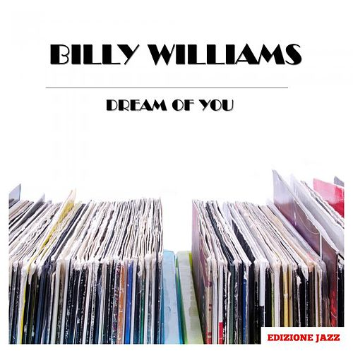 Dream Of You by Billy Williams