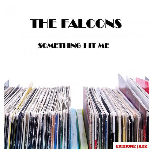 Something Hit Me de The Falcons