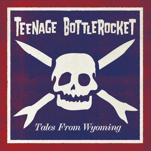 Tales From Wyoming de Teenage Bottlerocket