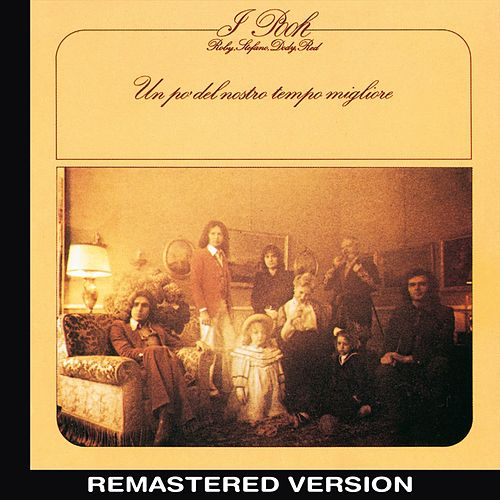 Un po' del nostro tempo migliore (Remastered Version) by Pooh