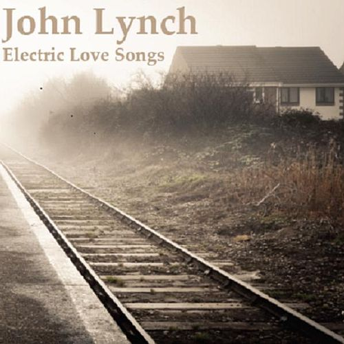 Electric Love Songs von John Lynch