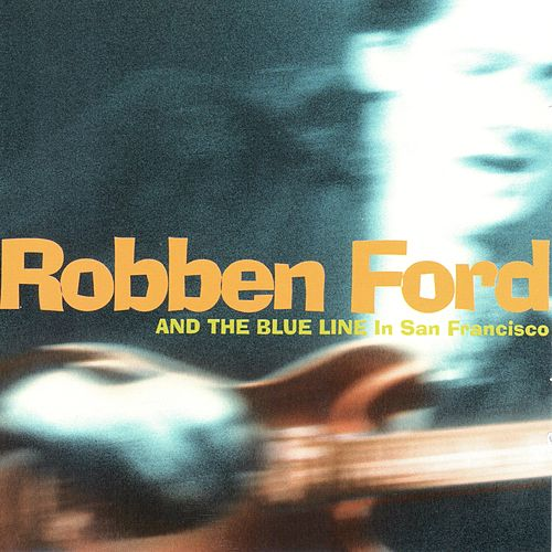 In San Francisco (Live) by Robben Ford