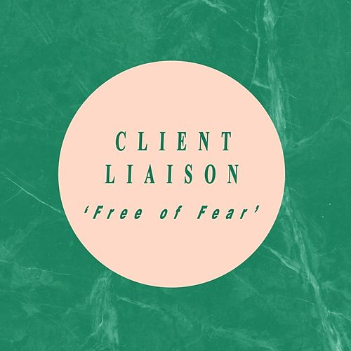 Free Of Fear by Client Liaison