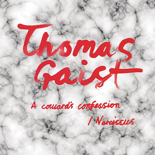 A Coward's Confession / Narcissus by Thomas Gaist