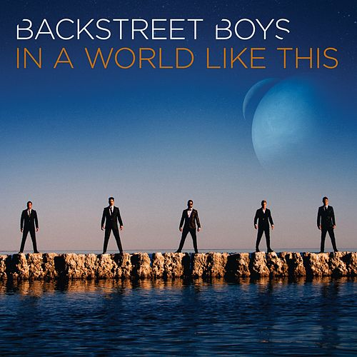 In A World Like This by Backstreet Boys