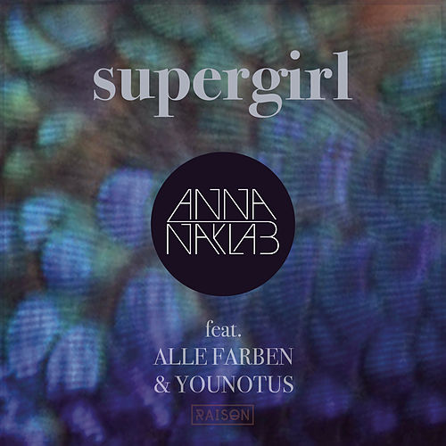 Supergirl (Radio Edit) von Anna Naklab