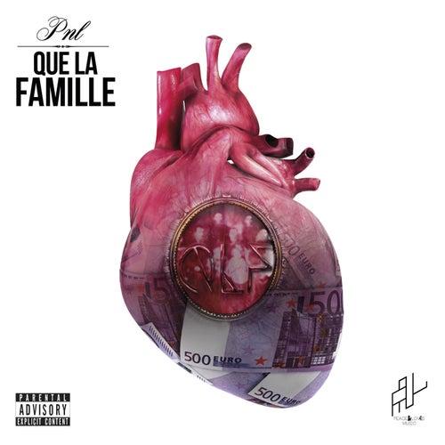 Que la famille by PNL
