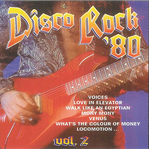 Disco Rock '80, Vol. 2 by Various Artists