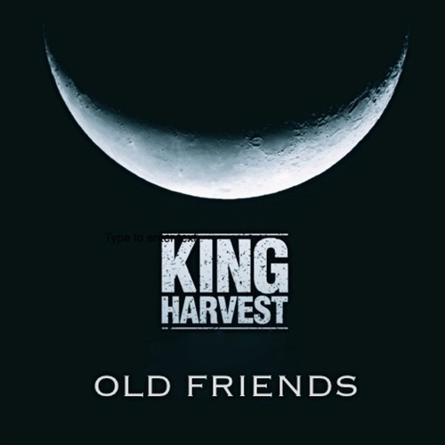 Old Friends by King Harvest