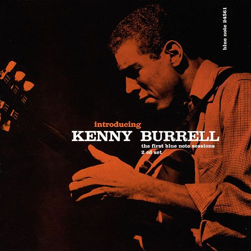 Introducing...The First Blue Note Sessions de Kenny Burrell