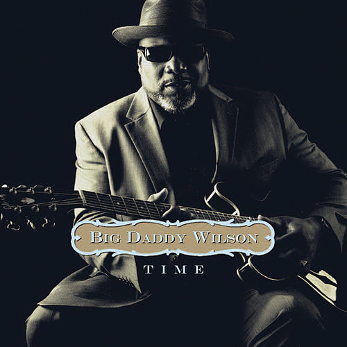 Time (Bonus Track Version) von Big Daddy Wilson