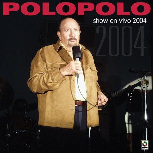 Show En Vivo 2004 (En Vivo) by Polo Polo