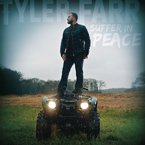 Suffer in Peace von Tyler Farr