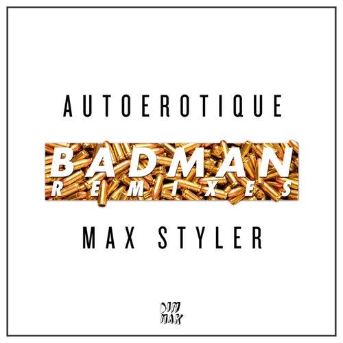 Badman (Remixes) by Autoerotique