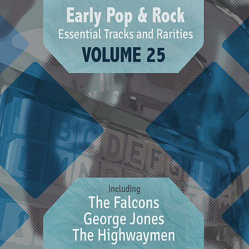 Early Pop & Rock Hits, Essential Tracks and Rarities, Vol. 25 by Various Artists