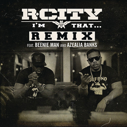 I'm That... (Remix) de R. City
