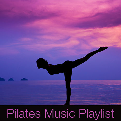 Pilates Music Playlist de Various Artists