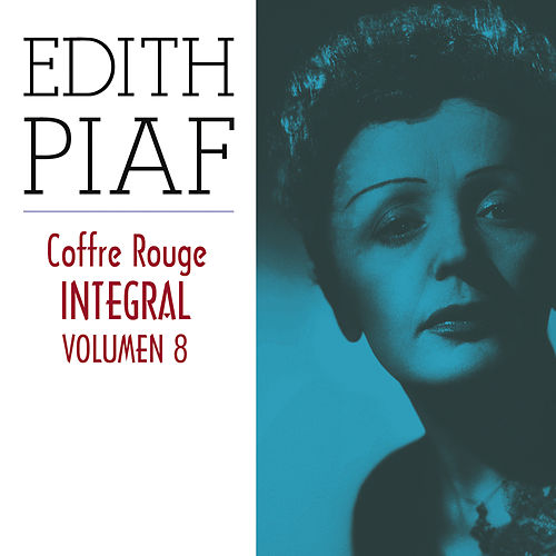 Edith Piaf, Coffre Rouge Integral, Vol. 8/10 by Edith Piaf